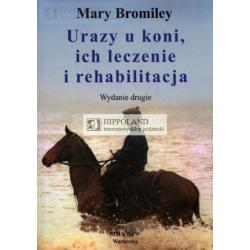 LITERATURA JEŹDZIECKA - URAZY U KONI, ICH LECZENIE I REHABILITACJA - Mary Bromiley