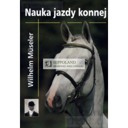 LITERATURA JEŹDZIECKA - NAUKA JAZDY KONNEJ - Wilhelm Museler