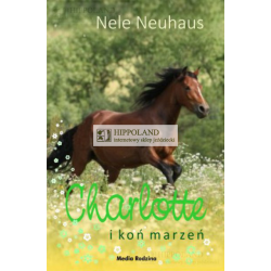 LITERATURA JEŹDZIECKA - CHARLOTTE I KOŃ MARZEŃ - Nele Neuhaus