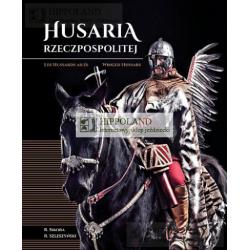 LITERATURA JEŹDZIECKA - HUSARIA RZECZYPOSPOLITEJ - Radosław Sikora, Radosław Szleszyński