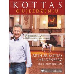 LITERATURA JEŹDZIECKA - KOTTAS O UJEŻDŻENIU - Arthus Kottas-Heldenberg, Julie Rowbothan
