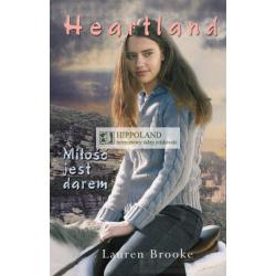 LITERATURA JEŹDZIECKA - HEARTLAND tom 15. MIŁOŚĆ JEST DAREM - Lauren Brooke