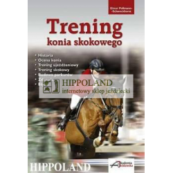 LITERATURA JEŹDZIECKA - TRENING KONIA SKOKOWEGO - Elmar Pollmann-Schweckhorst
