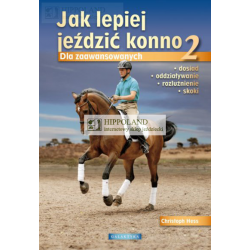 LITERATURA JEŹDZIECKA - JAK LEPIEJ JEŹDZIĆ KONNO cz.II - Christoph Hess