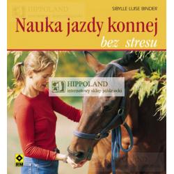 LITERATURA JEŹDZIECKA - NAUKA JAZDY KONNEJ BEZ STRESU - Sibylle Luise Binder
