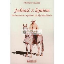 LITERATURA JEŹDZIECKA - JEDNOŚĆ Z KONIEM - Mirosław Dudziak