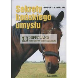 LITERATURA JEŹDZIECKA - SEKRETY KOŃSKIEGO UMYSŁU - Robert Miller