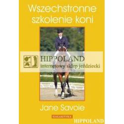 LITERATURA JEŹDZIECKA - WSZECHSTRONNE SZKOLENIE KONI - Jane Savoie