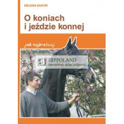 LITERATURA JEŹDZIECKA - O KONIACH I JEŹDZIE KONNEJ - Helena Zagor