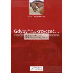LITERATURA JEŹDZIECKA - GDYBY KONIE UMIAŁY KRZYCZEĆ - Gerd Heuschmann