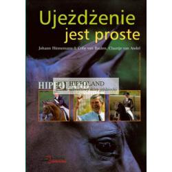 LITERATURA JEŹDZIECKA - UJEŻDŻENIE JEST PROSTE - Johann Hinnemann, Coby van Baalen, Claartje van Andel