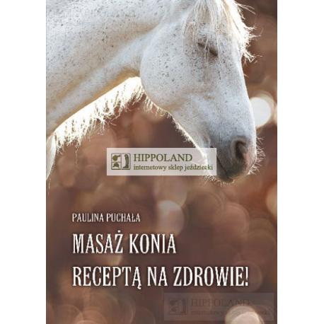 LITERATURA JEŹDZIECKA - MASAŻ KONIA - Paulina Puchała