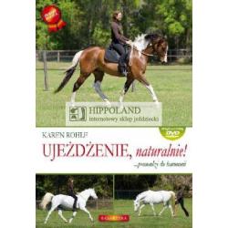 LITERATURA JEŹDZIECKA - UJEŻDŻENIE, NATURALNIE! - Karen Rohlf Z PŁYTĄ DVD GRATIS