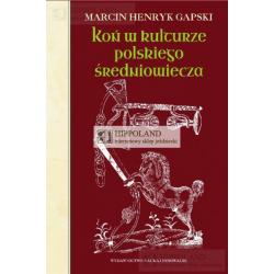 LITERATURA JEŹDZIECKA - KOŃ W KULTURZE POLSKIEGO ŚREDNIOWIECZA