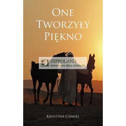 LITERATURA JEŹDZIECKA - ONE TWORZYŁY PIĘKNO - Krystyna Chmiel