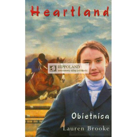 LITERATURA JEŹDZIECKA - HEARTLAND tom 10. OBIETNICA - Lauren Brooke