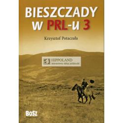 LITERATURA JEŹDZIECKA - BIESZCZADY W PRL-u - Krzysztof Potaczała
