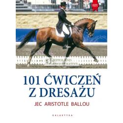LITERATURA JEŹDZIECKA - 101 ĆWICZEŃ Z DRESAŻU - Jec Aristotle Ballou