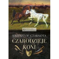 LITERATURA JEŹDZIECKA - CZARODZIEJE KONI - Krzysztof Czarnota