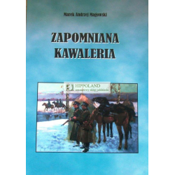 LITERATURA JEZDZIECKA - ZAPOMNIANA KAWALERIA - Marek Andrzej Magowski