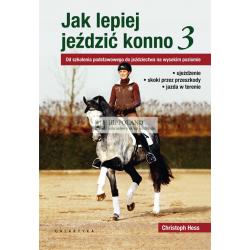 LITERATURA JEŹDZIECKA - JAK LEPIEJ JEŹDZIĆ KONNO cz.3 - Christoph Hess