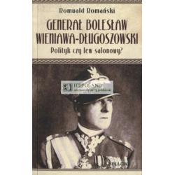 LITERATURA JEŹDZIECKA - GENERAŁ WIENIAWA - DŁUGOSZOWSKI POLITYK CZY LEW SALONOWY - Romuald Romański
