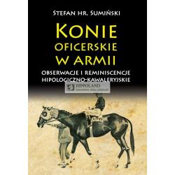 LITERATURA JEZDZIECKA - KONIE OFICERSKIE W ARMII - Stefan Suminski