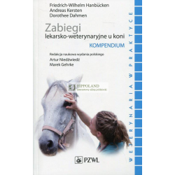 LITERATURA JEZDZIECKA - ZABIEGI LEKARSKO-WETERYNARYJNE U KONI. KOMPENDIUM - Friedrich-Wilhelm Hanbucken