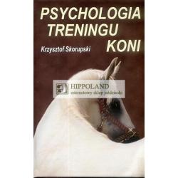 LITERATURA JEZDZIECKA - PSYCHOLOGIA TRENINGU KONI - Krzysztof Skorupski