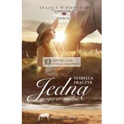 LITERATURA JEZDZIECKA - STAJNIA W PIENKACH - TOM 3 JEDNA NOGA W NIEBIE - IzabelaFraczyk
