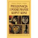 LITERATURA JEŹDZIECKA - PIELĘGNACJA I PODKUWANIE KOPYT KONI - R. Kolstrung, P. Silmanowicz, A. Stachurska