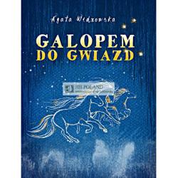 LITERATURA JEŹDZIECKA - GALOPEM DO GWIAZD - Agata Widzowska