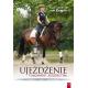 UJEŻDŻENIE. FUNDAMENT JEŹDZIECTWA - Kurt Albrecht von Ziegner