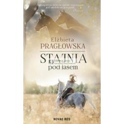 STAJNIA POD LASEM - Elżbieta Pragłowska