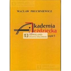 LITERATURA JEŹDZIECKA - AKADEMIA JEŹDZIECKA cz.1 - Wacław Pruchniewicz