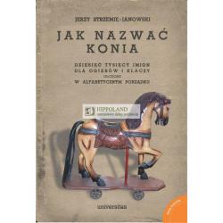 JAK NAZWAĆ KONIA - Jerzy Strzemię-Janowski