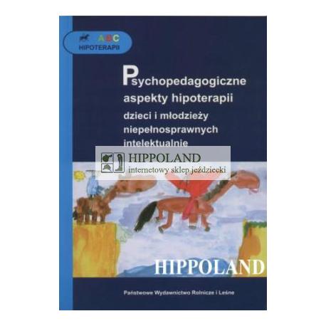 LITERATURA JEŹDZIECKA - ABC HIPOTERAPII - PSYCHOPEDAGOGICZNE ASPEKTY..... - Praca zbiorowa