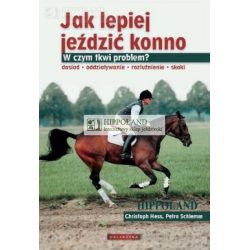 LITERATURA JEŹDZIECKA - JAK LEPIEJ JEŹDZIĆ KONNO cz. 1 - Christoph Hess, Petra Schlemmmm +  płyta DVD