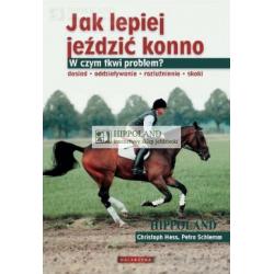 LITERATURA JEŹDZIECKA - JAK LEPIEJ JEŹDZIĆ KONNO cz.I - Christoph Hess, Petra Schlemmmm +  płyta DVD