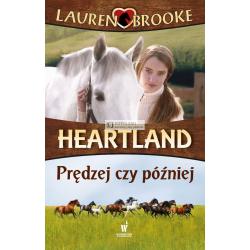 HEARTLAND tom 12. PRĘDZEJ CZY PÓŹNIEJ - Lauren Brooke