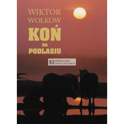 KOŃ NA PODLASIU - Wiktor Wołkow, Andrzej Strumiłło