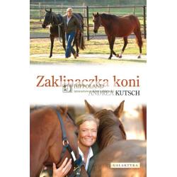 LITERATURA JEŹDZIECKA - ZAKLINACZKA KONI - Andrea Kutsch