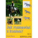 LITERATURA JEŹDZIECKA - JAK ROZMAWIAĆ Z KONIEM - Kerstin Diacont